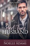 Part-Time Husband (Trophy Husbands, #1)