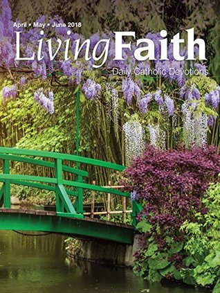 Living Faith - Daily Catholic Devotions, Volume 34 Number 1-2018 April, May, June