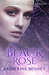 Black Rose by Katherine Bennet