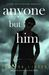 Anyone But Him by Theresa Linden