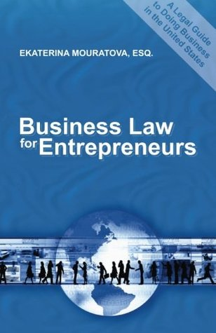 Business Law for Entrepreneurs.: A Legal Guide to Doing Business in the United States.