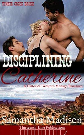 Disciplining Catherine: A Historical Western Menage