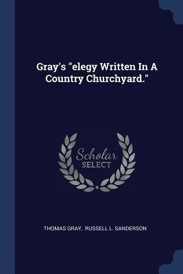 Elegy Written in a Country Churchyard.
