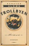 Trollbyen by Karsten Alnæs