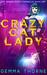 Crazy Cat Lady by Gemma Thorne