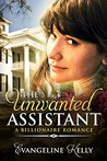 The Unwanted Assistant by Evangeline Kelly