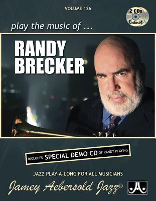 Jamey Aebersold Jazz -- Play the Music of Randy Brecker, Vol 126: Includes Special Demo CD of Randy Playing, Book & 2 CDs