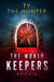 The World Keepers - Book 6 by Ty The Hunter