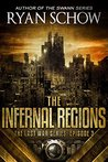 The Infernal Regions: A Post-Apocalyptic EMP Survivor Thriller (The Last War Series Book 4)