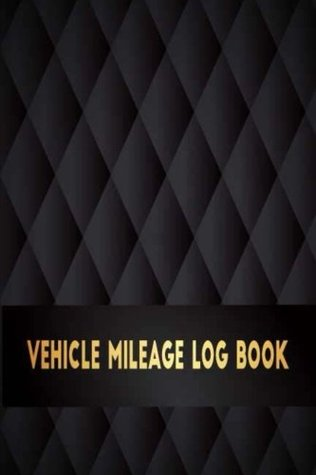 4188d9ca9b7a Vehicle Mileage Log Book: Perfect for Record and Expense Tracker ...