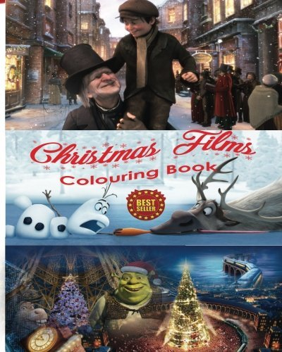Christmas Films Colouring Book: Art of Stress Free Creative Colouring Film Characters from A Christmas Carol, Polar Express, Shrek the Halls, and Frozen to be shared as a family