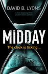 Midday: a clever, engrossing thriller you won't want to put down