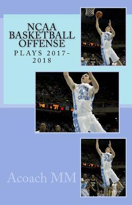 NCAA Basketball Offense. Plays 2017-2018