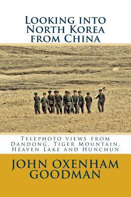 Looking Into North Korea from China: Telephoto Views from Dandong, Tiger Mountain, Heaven Lake and Hunchun