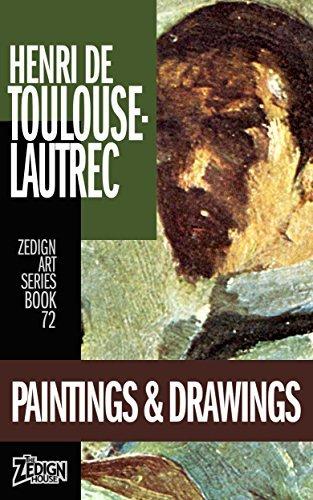 Henri de Toulouse-Lautrec - Paintings & Drawings (Zedign Art Series Book 72)