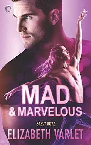 Mad & Marvelous (Sassy Boyz, #4)