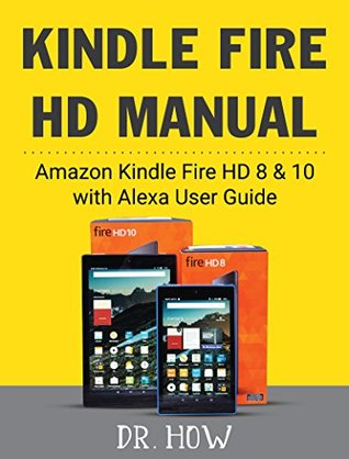 Kindle Fire HD Manual: Amazon Kindle Fire HD 8 & 10 with