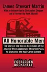All Honorable Men: The Story of the Men on Both Sides of the Atlantic Who Successfully Thwarted Plans to Dismantle the Nazi Cartel System (Forbidden Bookshelf)