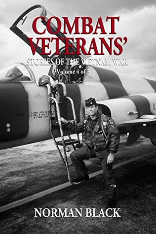 Combat Veterans' Stories of the Vietnam War Volume 4