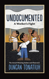 Undocumented: A Worker's Fight