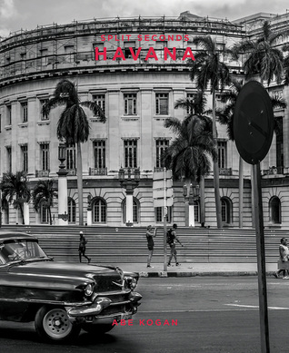 Havana: Split Seconds: Photography by Abe Kogan
