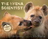 The Hyena Scientist by Sy Montgomery