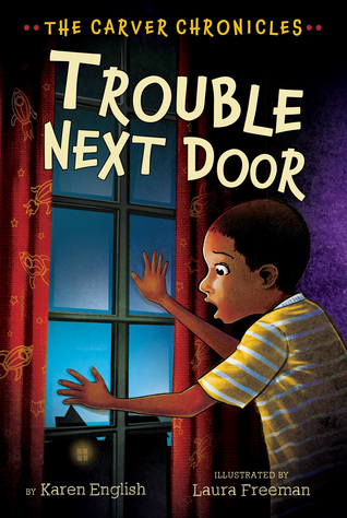 Collections eBookStore: Trouble Next Door: The Carver Chronicles, Book Four PDF FB2 iBook by Karen English Illustrations: Laura Freeman