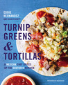 Turnip GreensTortillas: A Mexican Chef Spices Up the Southern Kitchen