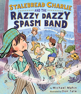 Stalebread Charlie and the Razzy Dazzy Spasm Band by Michael James Mahin