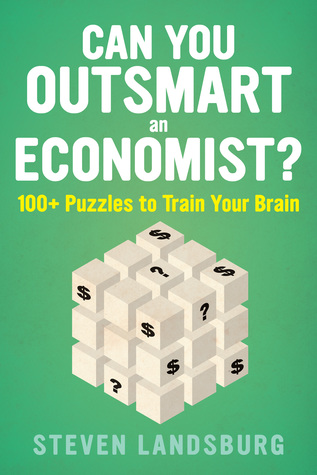 Can You Outsmart an Economist? by Steven E. Landsburg