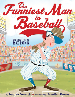 The Funniest Man in Baseball: The True Story of Max Patkin