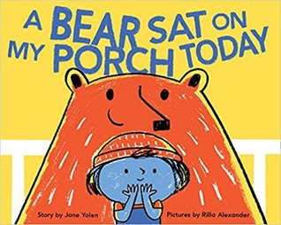 A Bear Sat on My Porch Today: (Story Books for Kids, Childrens Books with Animals, Friendship Books, Inclusivity Book)
