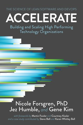 Accelerate: Building and Scaling High-Performing Technology Organizations