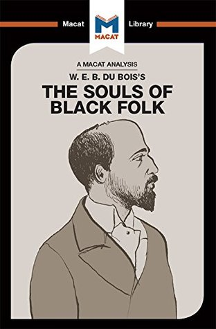the souls of black folk analysis In which du bois' the souls of black folk informs the discipline of sociology in terms of racism and race relations, economic inequality, political.