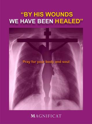 By His Wounds We Have Been Healed: Pray For Disease