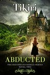 Abducted (Red Heeled Rebels #2)