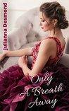 Only A Breath Away: A Contemporary Christian Romance Novel
