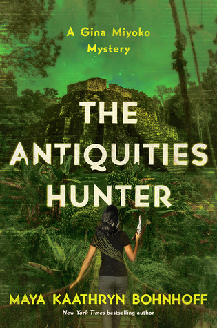 The Antiquities Hunter by Maya Kaathryn Bohnhoff
