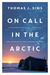On Call in the Arctic by Thomas J. Sims