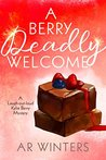 A Berry Deadly Welcome (Kylie Berry #1)