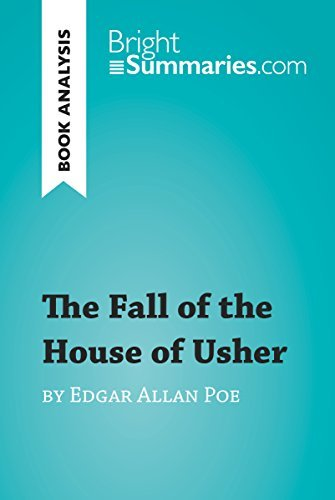 The Fall of the House of Usher by Edgar Allan Poe (Book Analysis): Detailed Summary, Analysis and Reading Guide (BrightSummaries.com)