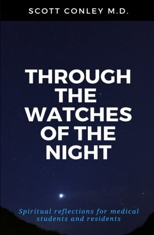 Through the Watches of the Night: Spiritual reflections for medical students and residents