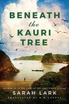 Beneath the Kauri Tree by Sarah Lark