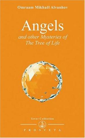 Angels and Other Mysteries of the Tree of Life (Izvor, #236)
