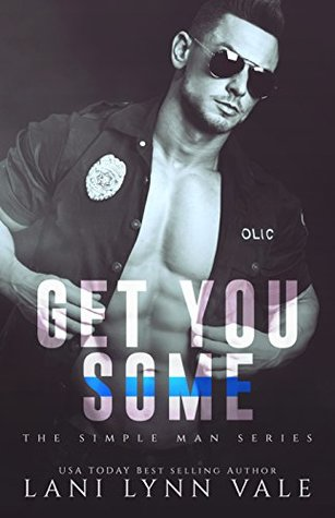 Get You Some (Simple Man, #3)