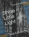 Shine Little Light by Jonathan Nettles