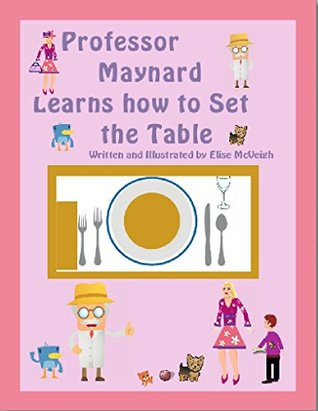 Professor Maynard Learns how to Set the Table E-Book (Meeting, Eating and Greeting 1)