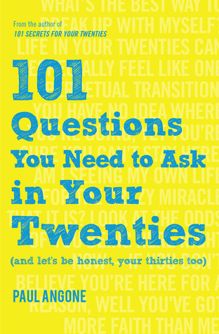 101 Questions You Need to Ask in Your Twenties: (And Let's Be Honest, Your Thirties Too)
