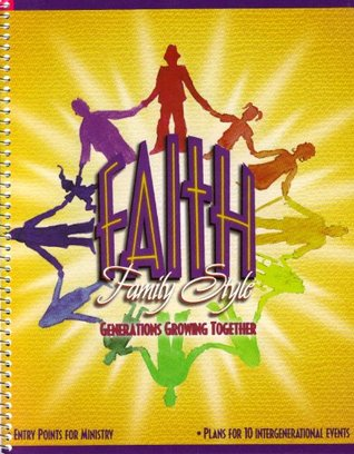 Faith Family Style: Generations Growing Together