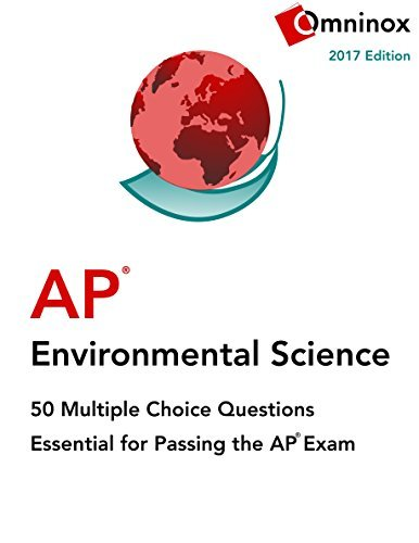 AP Environmental Science: 50 Multiple Choice Questions: Essential for acing the 2017 exam